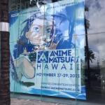 Anime Matsuri Hawai' promo banner from Exhibit Hall 1 (facing Kalākaua Ave.) Photo by Kealoha Chang