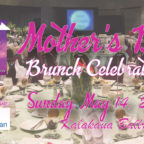 Join Us For Our First Annual Mothers Day Brunch Celebration!